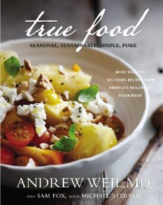 True Food Kitchen Cookbook by Dr. Andrew Weil, Sam Fox and Michael Stebner