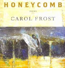 BOOK REVIEW- Honeycomb by Carol Frost