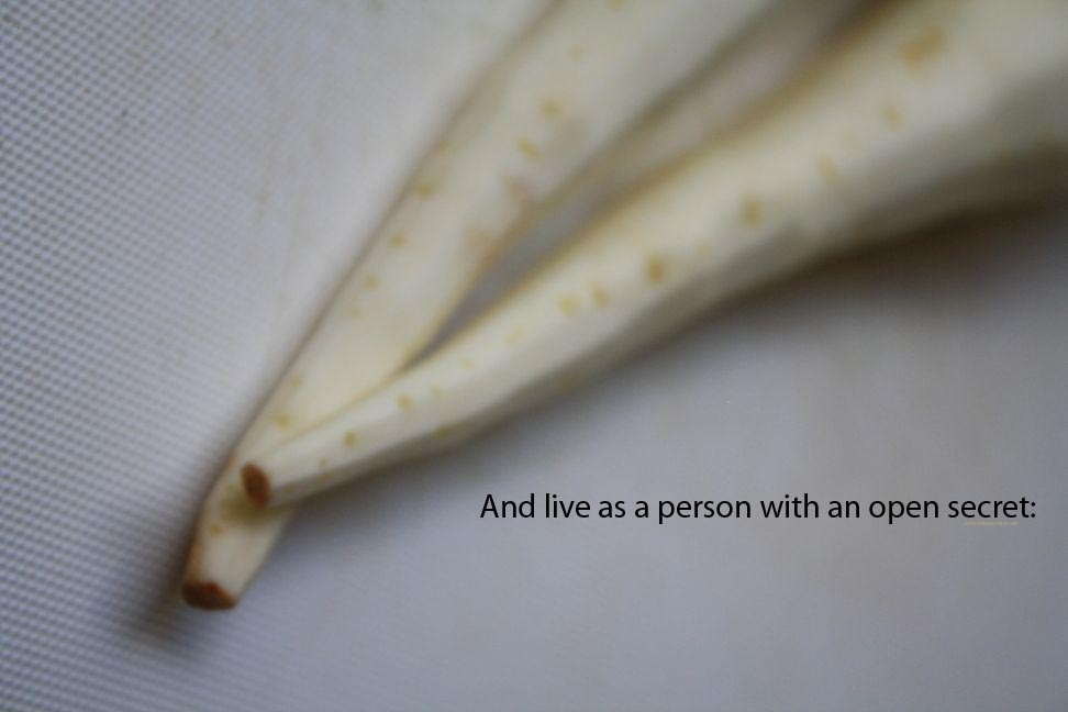 And live as a person with an open secret