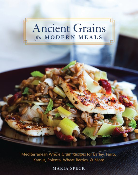 BOOK REVIEW- Ancient Grains for Modern Meals by Maria Speck