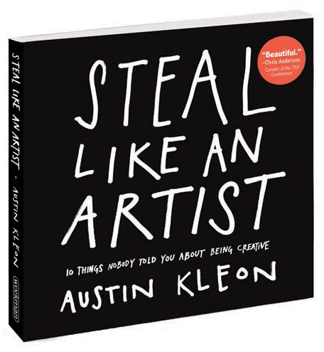 BOOK REVIEW- Steal Like An Artist by Austin Kleon