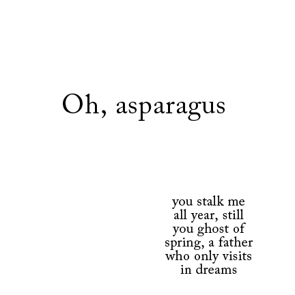 Sometimes all you need is a small poem, an asparagus poem snackbyte.